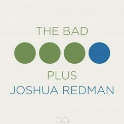 Bad Plus Feat. Joshua Redman