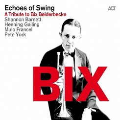 Echoes Of Swing (B. Lhotzky, C. Hopkins, C. Dawson, O. Mewes) with S. Barnett, M. Francel, P. York, H. Gailing, E. Parisien