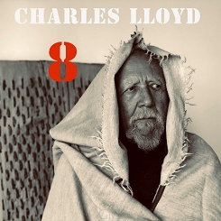 Charles Lloyd (J. Lage, G. Clayton, R. Rogers, E. Harland) & guests: B.T. Jones, D. Was