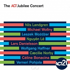 Act Family Band (N. Landgren, C. Bonacina, V. Pohjola, M. Wollny, N. Le, L. Danielsson, W. Haffner) + Special Guests: C. Norby, L. Możdżer